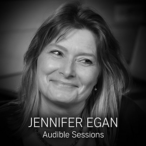 Jennifer Egan: Audible Sessions: FREE Excusive Interview