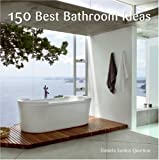 150 Best Bathroom Ideas, Bridget Vranckx and Daniela Santos Quartino, 0061493627