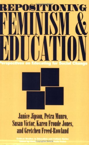 Repositioning Feminism & Education: Perspectives on Educating for Social Change (Critical Studies in Education & Culture) 1st edition by Jipson, Janice, Jones, Karen, Munro, Petra, Rowland, Gretche (1995) Paperback