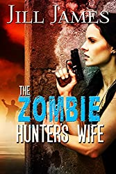 The Zombie Hunter's Wife (Time of Zombies Book 2)