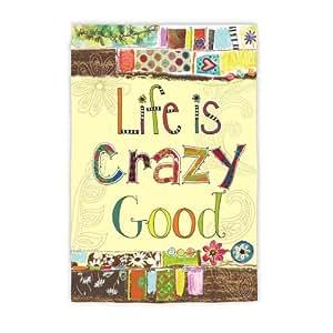 Life Is Crazy Good Garden Flag