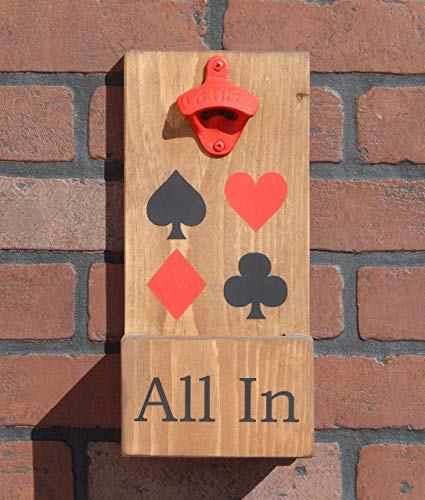 All In Poker Themed Wall Mount Wood Bottle Opener & Cap Catcher With Easy Removal System! Custom Colors/Styles Available!