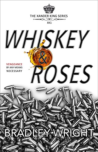 Whiskey & Roses (The Xander King Series Book 1) cover
