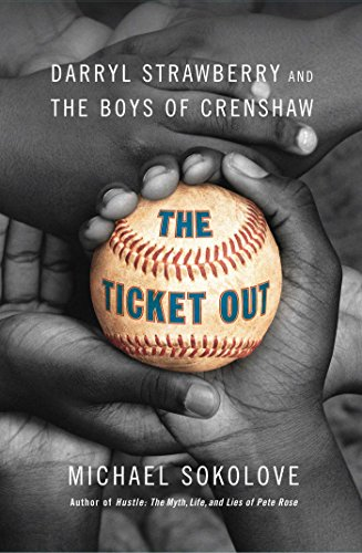 The Ticket Out: Darryl Strawberry and the Boys of - Crenshaw Los Angeles