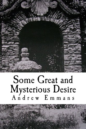 Read Online Some Great and Mysterious Desire: A Faerie Tale pdf
