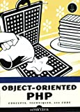 Object-Oriented PHP: Concepts, Techniques, and Code, Peter Lavin, 1593270771