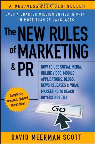 Download The New Rules of Marketing & PR: How to Use Social Media, Online Video, Mobile Applications, Blogs, News Releases, and Viral Marketing to Reach Buyers Directly PDF