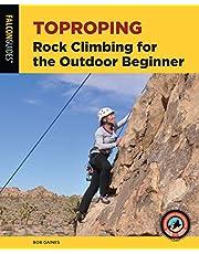 Toproping: Rock Climbing for the Outdoor Beginner