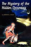 The Mystery of the Hidden Driveway, Jennifer L. Knox, 0982658710