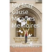 My May Cause Miracles Memoires