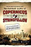 The Secret Life of Copernicus H. Stringfellow