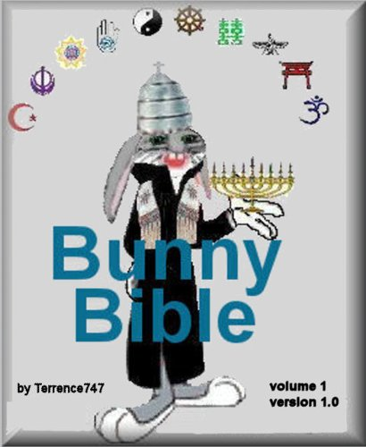 The Bunny Bible Church Of The Animated Bunny Book 1