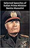 Selected Speeches of Italian Prime Minister Benito Mussolini