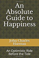An Absolute Guide to Happiness: An Optimistic Ride Before the Tide Paperback