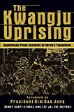 img - for The Kwangju Uprising: A Miracle of Asian Democracy as Seen by the Western and the Korean Press (Pacific Basin Institute Book) by Henry Scott Stokes (2000-06-02) book / textbook / text book