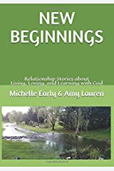 New Beginnings: Relationship Stories about Living, Loving, and Learning with God Paperback
