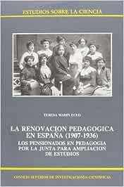 La renovación pedagógica en España 1907-1936 : Los