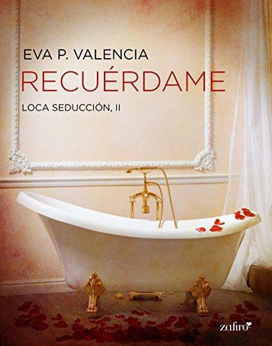 Loca seducción, 2. Recuérdame (Spanish Edition)