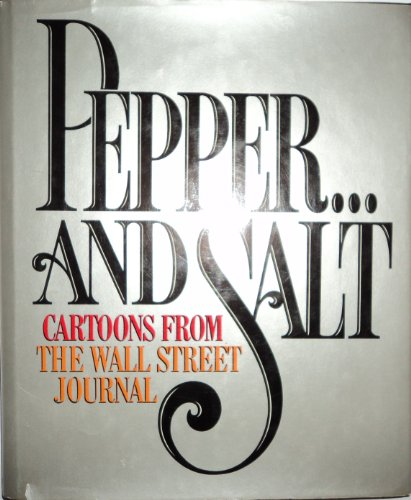(Pepper...And Salt: Cartoons from the Wall Street Journal)