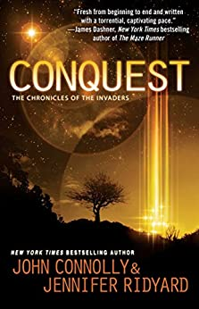 Conquest: The Chronicles of the Invaders (The Chronicles of the Invaders Trilogy Book 1) by [Connolly, John, Ridyard, Jennifer]