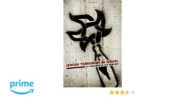 jewish terrorism in israel pedahzur ami perliger arie