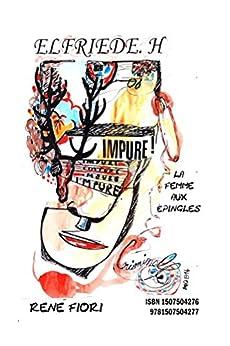 Elfriede H La Femme aux épingles (French Edition) by [Fiori, Rene]