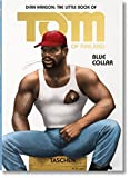 The Little Book of Tom of Finland: Blue Collar (Pi) by Dian Hanson (2016-05-25)