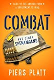 Combat and Other Shenanigans: Tales of the Absurd from a Deployment to Iraq