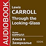 Through the Looking-Glass [Russian Edition] | Lewis Carroll