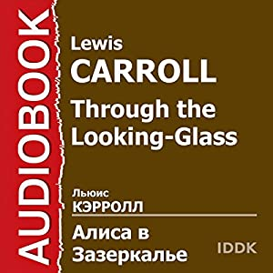 Through the Looking-Glass [Russian Edition] Audiobook