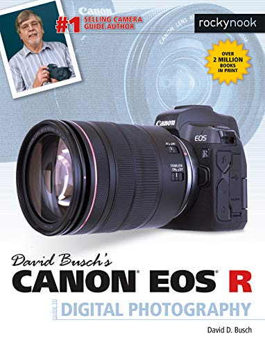 David Busch's Canon EOS R Guide to Digital Photography (The David Busch Camera Guide Series) (D R Equipment)