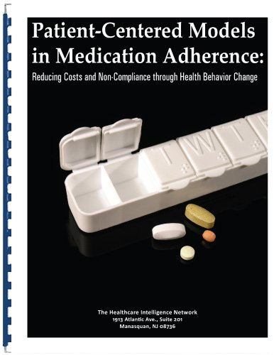 Patient-Centered Models in Medication Adherence: Reducing Costs and Non-Compliance through Health Behavior Change