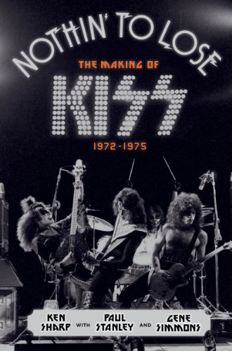 Pdf eBooks Nothin' to Lose: The Making of KISS (1972-1975)