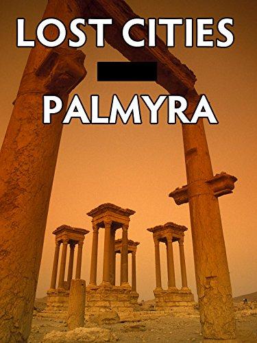 Lost Cities - Palmyra