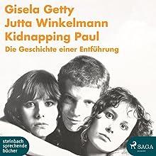 Kidnapping Paul: Die Geschichte einer Entführung Hörbuch von Jutta Winkelmann, Gisela Getty Gesprochen von: Lisa Rauen