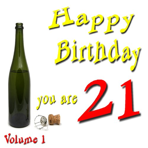 You Are 21: Happy Birthday, Vol. - Music Birthday Party Girls