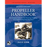 Propeller Handbook, Second Edition: The Complete Reference for Choosing, Installing, and Understanding Boat Propellers