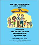 Sam, The Broken Robot and His Adventures with The Pretend Family; Book Two Sam and Leo Lion Save Dolly Goat (Sam the broken robot 2)
