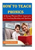 How to Teach Phonics: A Strong  Phonics-First  Approach for Teaching Reading and Spelling