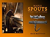 img - for MAPLE SPOUTS SPILES TAPS & TOOLS book / textbook / text book