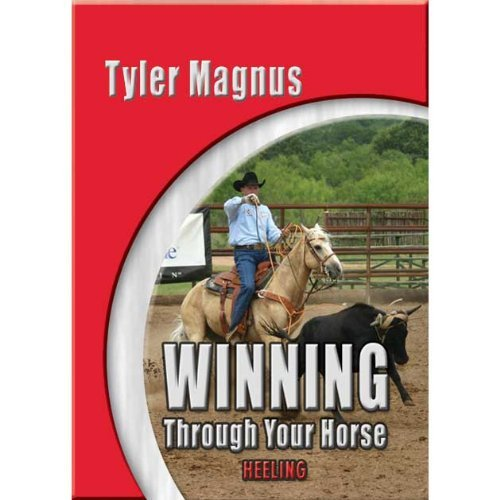 Classic Rope Company Tyler Magnus Winning Through Your Horse Heeling DVD