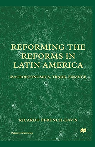 Reforming the Reforms in Latin America: Macroeconomics, Trade, Finance (St Antony's Series)