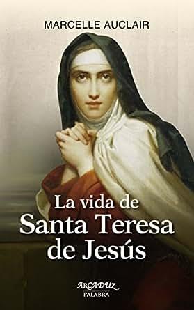 La vida de Santa Teresa de Jesús (Arcaduz nº 15) eBook