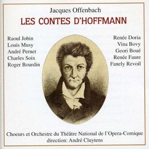 Jacques Offenbach: Les Contes D'Hoffmann (The Tales of Hoffmann) [Raoul Jobin, Renee Doria, Vina Bovy, Geori Boue, Fanely Revoil, Louis Musy, Andre Pernet, Charles Soix, Roger Bourdin, Bourvil, Andre Philippe, Camille Mauranne; Orchestre et Choeur du Theatre Nationale de l'Opera Comique; Andre Cluytens, Conductor] [1948 EMI recording remastered by Preiser]