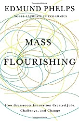 Mass Flourishing - How Grassroots Innovation Created Jobs, Challenge, and Change