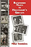 Backwood Mates to Hollywood's Greats, Mike Tomkies, 1904445837