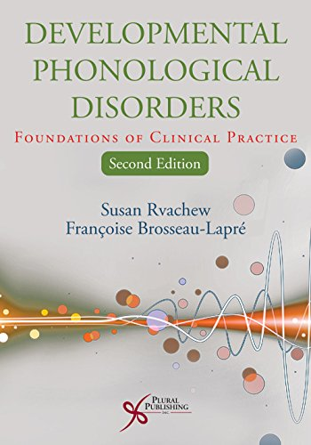 Developmental Phonological Disorders: Foundations of Clinical Practice, Second Edition