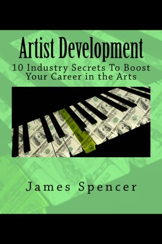 Download Artist Development: 10 Industry Secrets to Boost Your Career in the Arts PDF