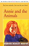 Annie and the Animals, Barbara Beasley Murphy, 0595004431