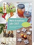 Mein kreatives Jahr 2017: Ideen, Tipps und Wissenswertes für kreative Köpfe